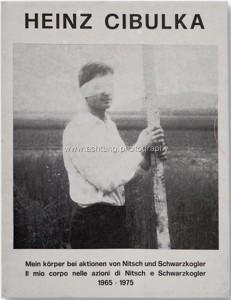 Heinz_Cibulka_Mein_Körper_bei_Aktionen_von_Nitsch_und_Schwarzkogler_1977