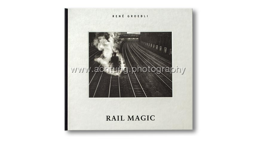 René Groebli, Rail Magic, 2006, cover front